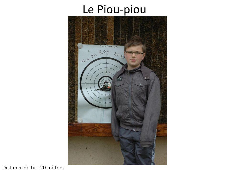 Le Piou-piou Distance de tir : 20 mètres