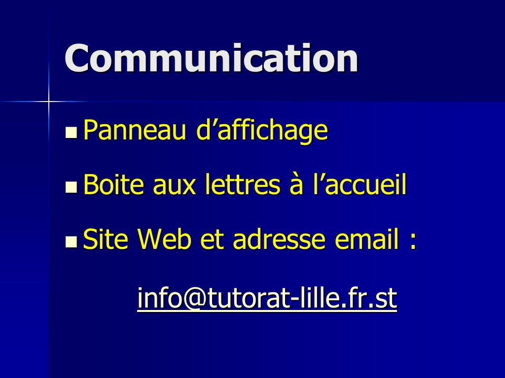 Communication Panneau d'affichage Panneau d'affichage Boite aux lettres à l'accueil Boite aux lettres à l'accueil Site Web et adresse email : Site Web et adresse email : info@tutorat-lille.fr.st
