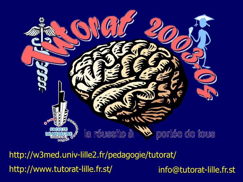 http://w3med.univ-lille2.fr/pedagogie/tutorat/ http://www.tutorat-lille.fr.st/ info@tutorat-lille.fr.st