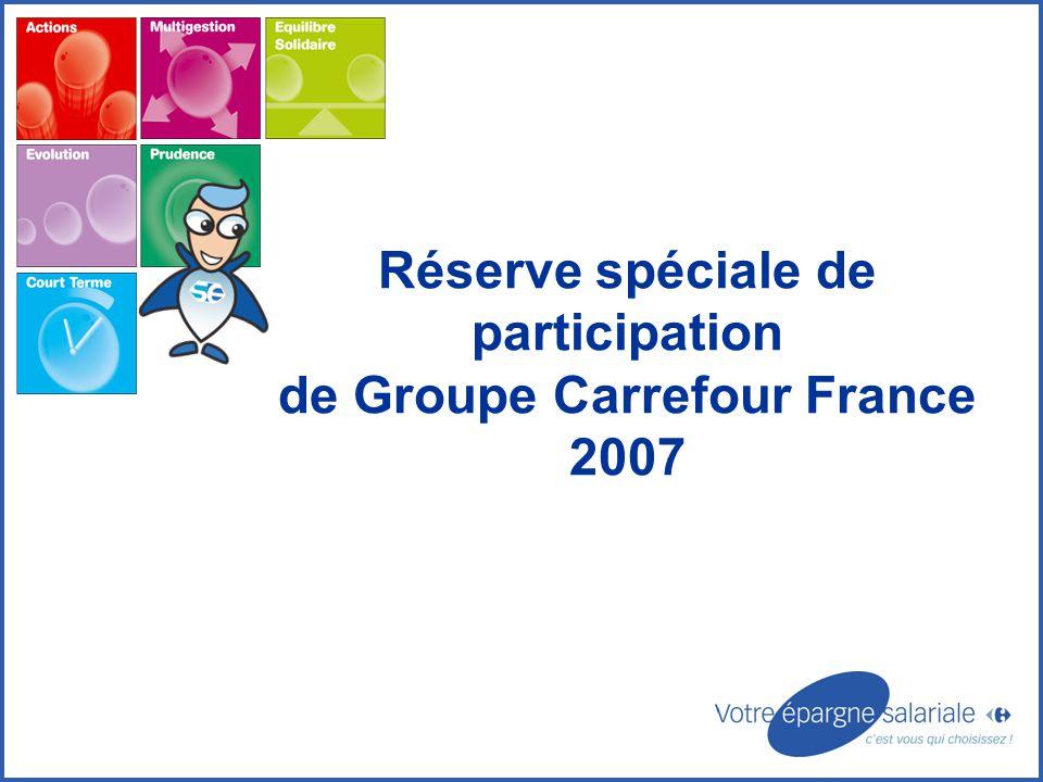 Réserve spéciale de participation de Groupe Carrefour France 2007