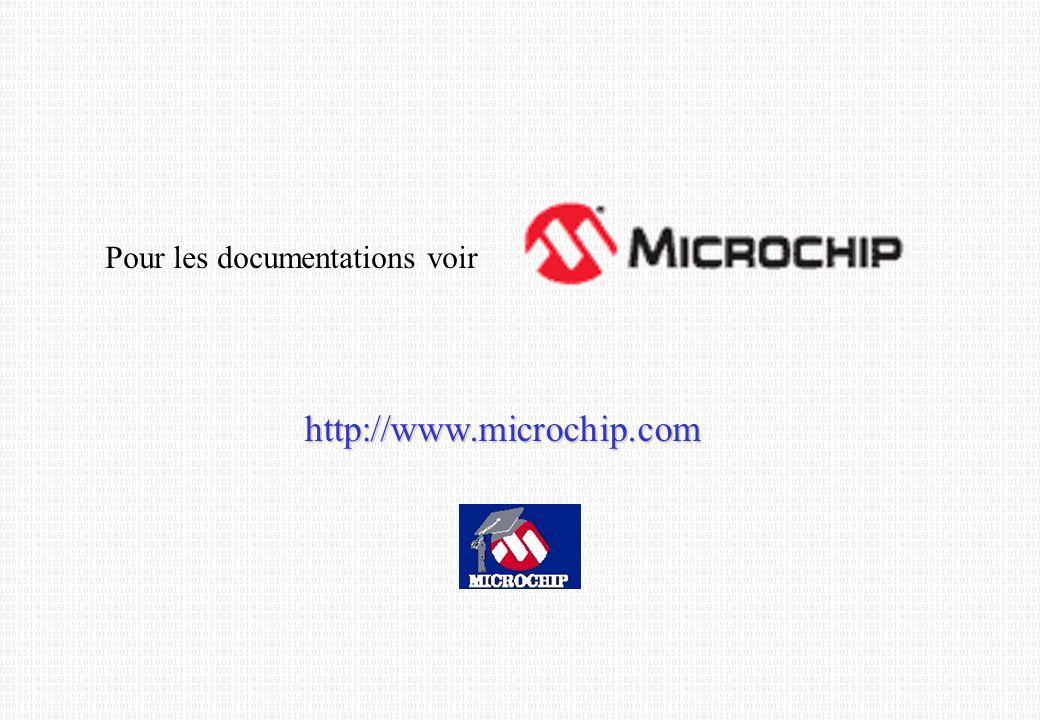 Pour les documentations voir http://www.microchip.com