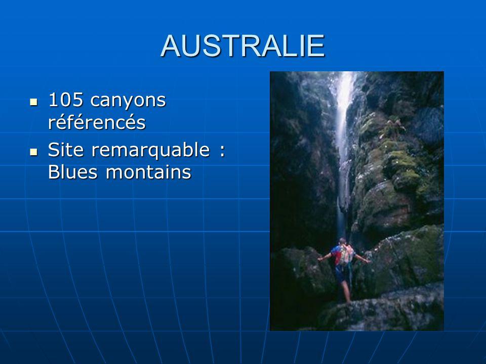 AUSTRALIE 105 canyons référencés 105 canyons référencés Site remarquable : Blues montains Site remarquable : Blues montains