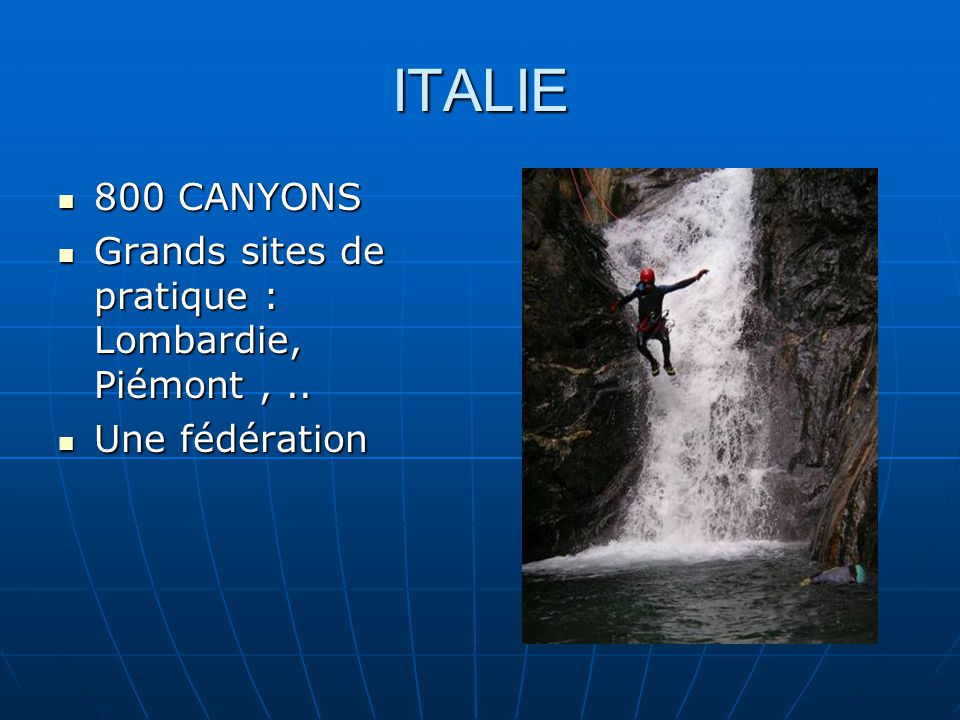 SUISSE 200 CANYONS 200 CANYONS Destinations incontournables : le Tessin, le Valais Destinations incontournables : le Tessin, le Valais Une fédération: Une fédération: