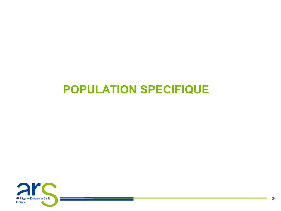 34 POPULATION SPECIFIQUE