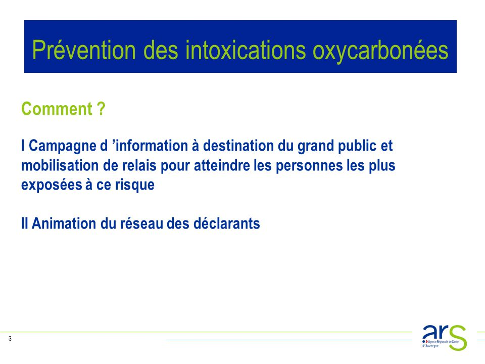3 Comment ? I Campagne d 'information à destination du grand public et mobilisation de relais pour atteindre les personnes les plus exposées à ce risq