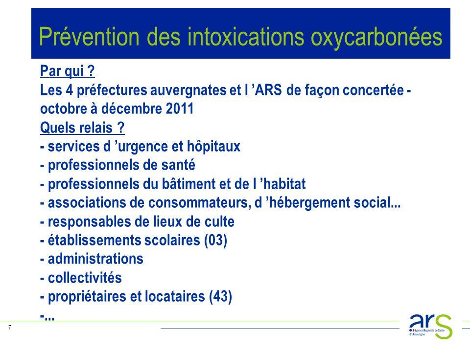 7 Par qui ? Les 4 préfectures auvergnates et l 'ARS de façon concertée - octobre à décembre 2011 Quels relais ? - services d 'urgence et hôpitaux - pr