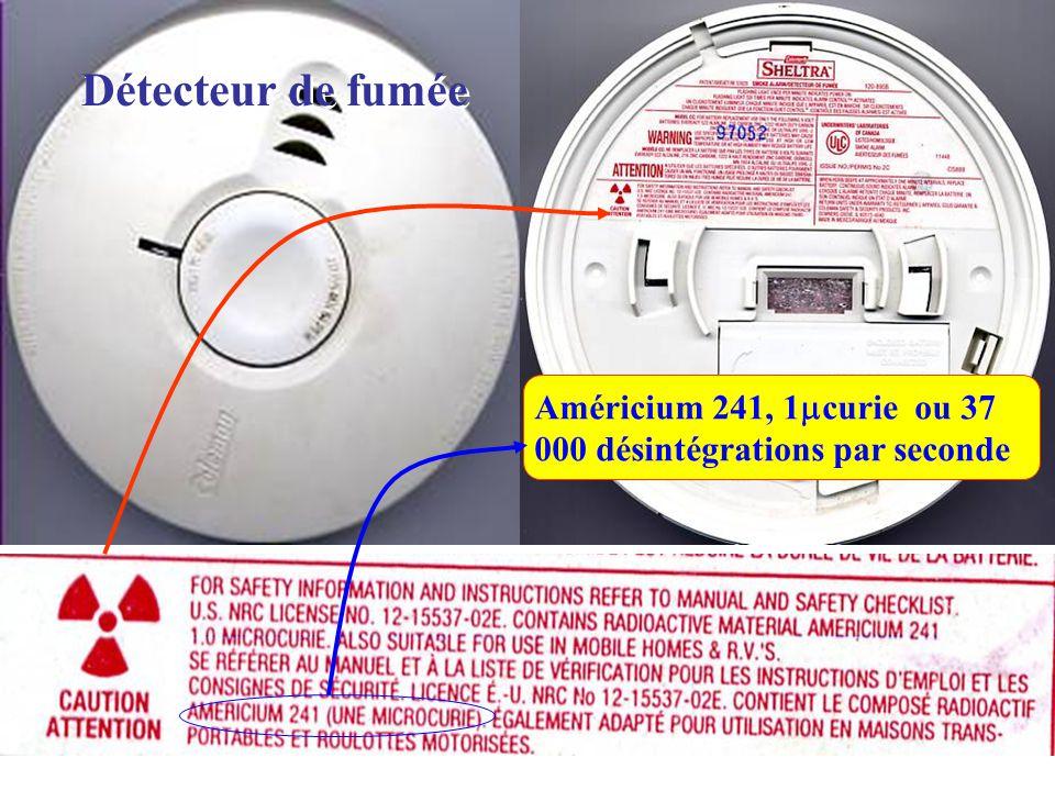 Américium 241, 1  curie ou 37 000 désintégrations par seconde Détecteur de fumée