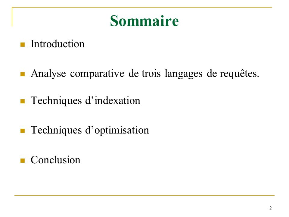 2 Sommaire Introduction Analyse comparative de trois langages de requêtes.