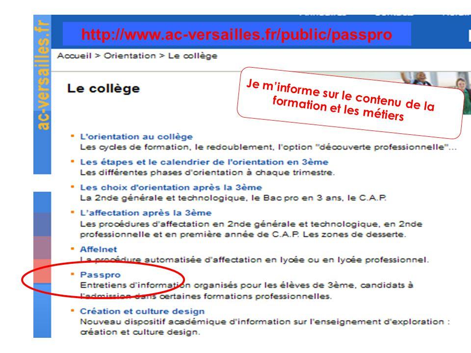 http://www.ac-versailles.fr/public/passpro Je m'informe sur le contenu de la formation et les métiers