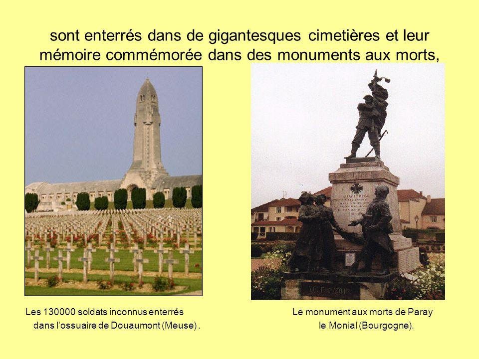 sont enterrés dans de gigantesques cimetières et leur mémoire commémorée dans des monuments aux morts, Les 130000 soldats inconnus enterrés Le monumen
