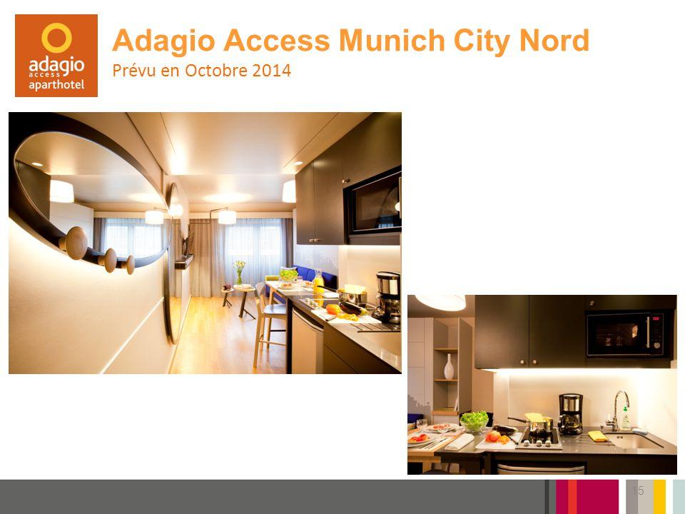 16/09/2014 Adagio Access Munich City Nord Prévu en Octobre 2014 15