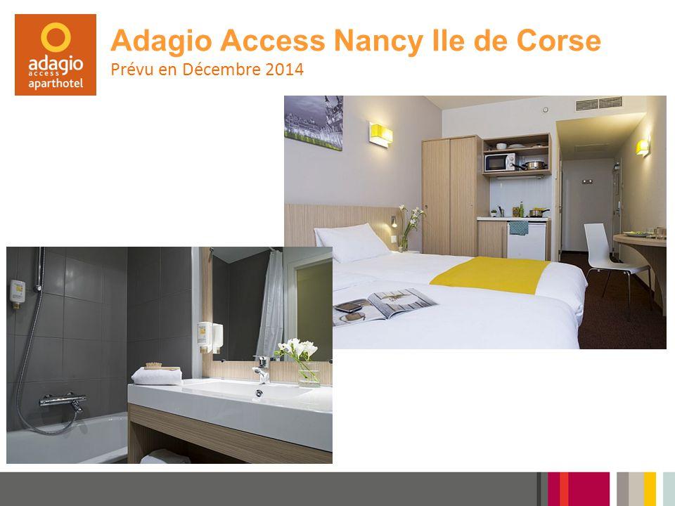 Adagio Access Nancy Ile de Corse Prévu en Décembre 2014