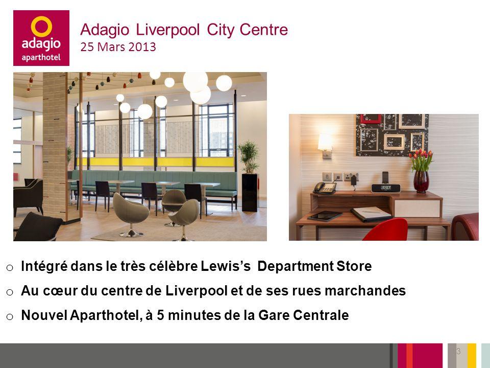 16/09/2014 Adagio Liverpool City Centre 25 Mars 2013 o Intégré dans le très célèbre Lewis's Department Store o Au cœur du centre de Liverpool et de ses rues marchandes o Nouvel Aparthotel, à 5 minutes de la Gare Centrale 3 3