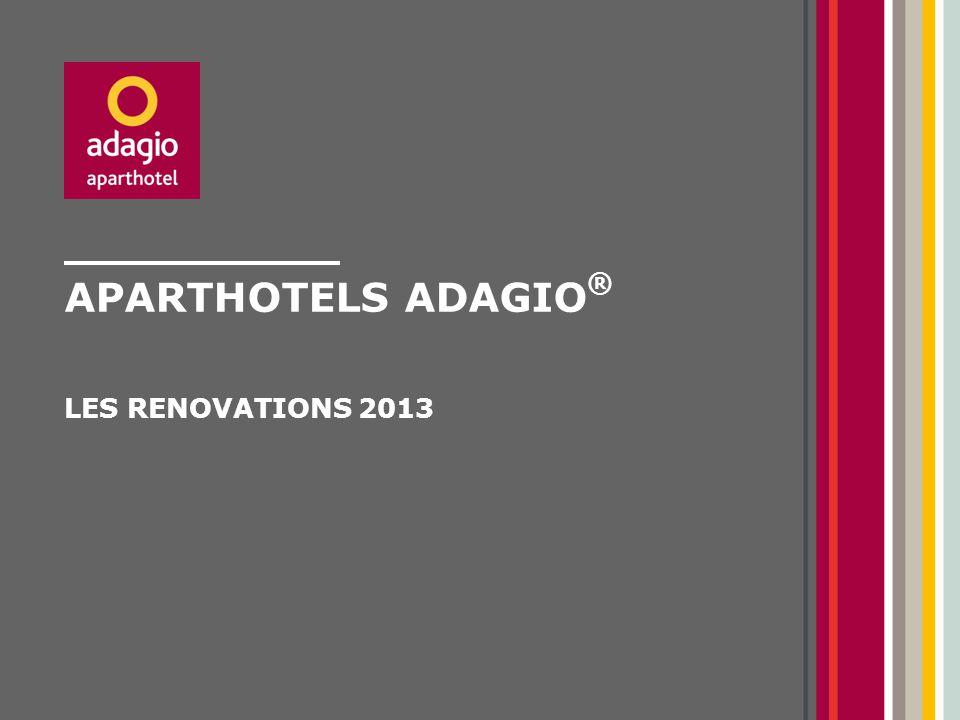 APARTHOTELS ADAGIO ® LES RENOVATIONS 2013