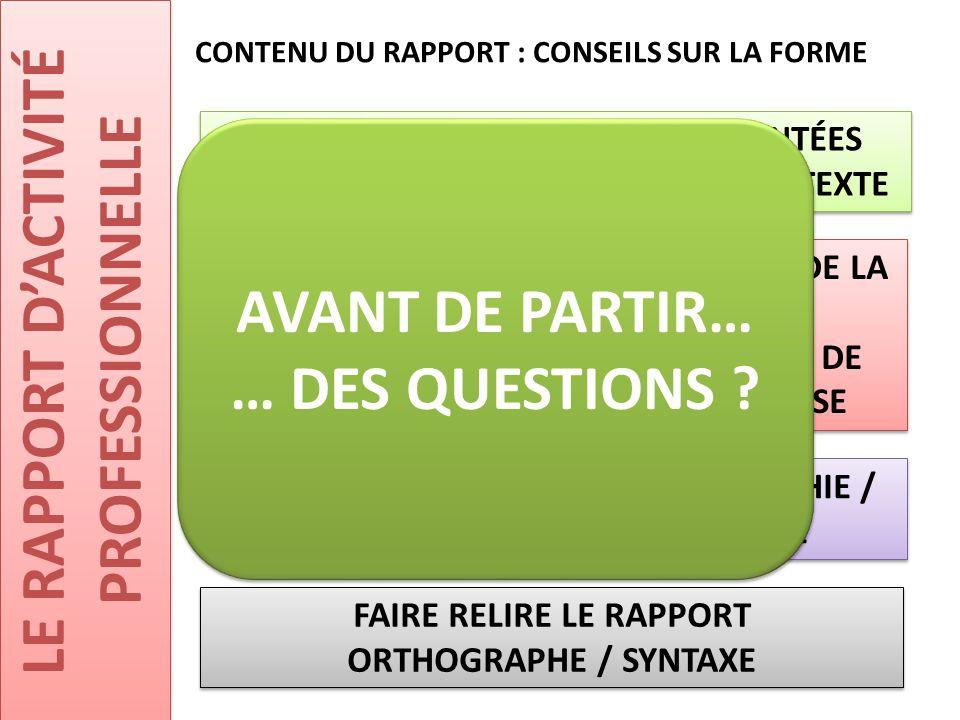 LE RAPPORT D'ACTIVITÉ PROFESSIONNELLE CONTENU DU RAPPORT : CONSEILS SUR LA FORME JUSTIFIER LE TEXTE FAIRE RELIRE LE RAPPORT ORTHOGRAPHE / SYNTAXE FAIR