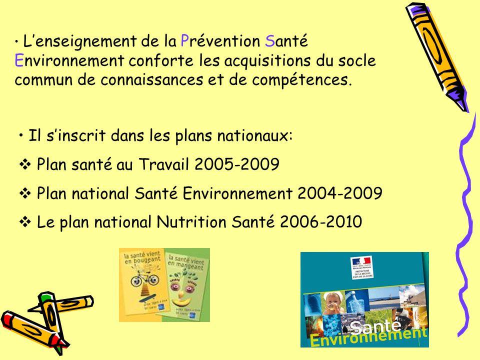 L'enseignement de la Prévention Santé Environnement conforte les acquisitions du socle commun de connaissances et de compétences. Il s'inscrit dans le