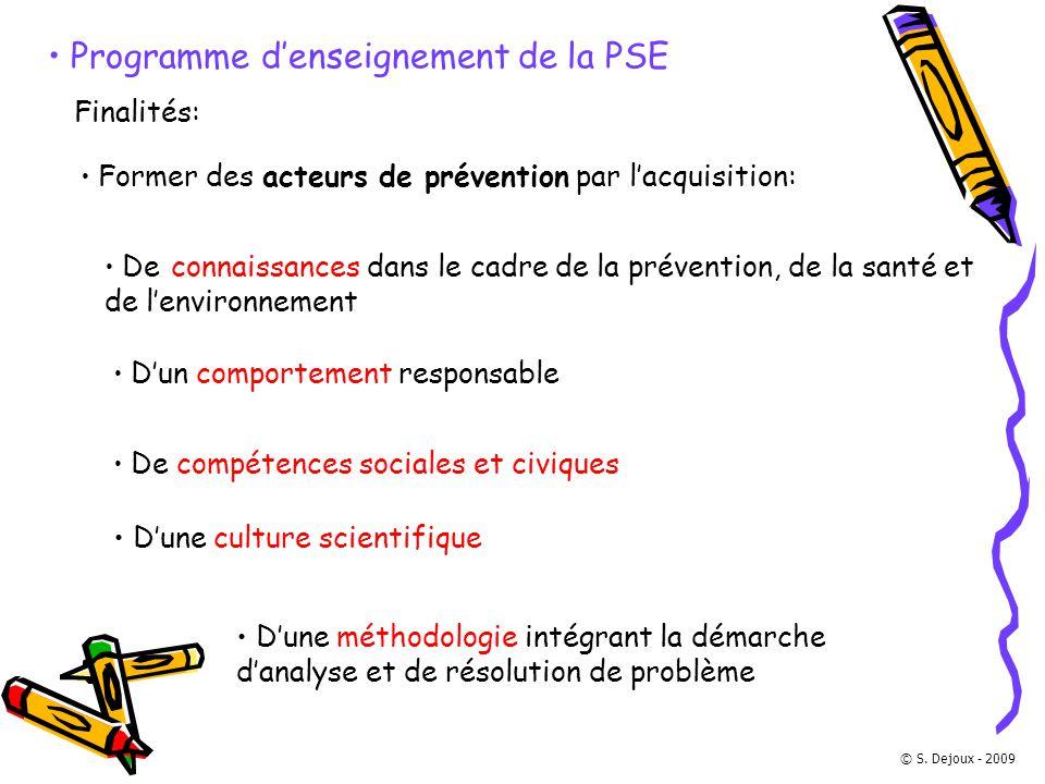 Programme d'enseignement de la PSE Finalités: Former des acteurs de prévention par l'acquisition: De connaissances dans le cadre de la prévention, de