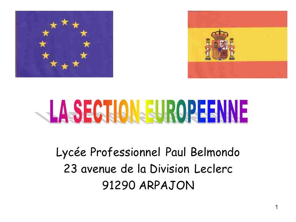 1 Lycée Professionnel Paul Belmondo 23 avenue de la Division Leclerc 91290 ARPAJON