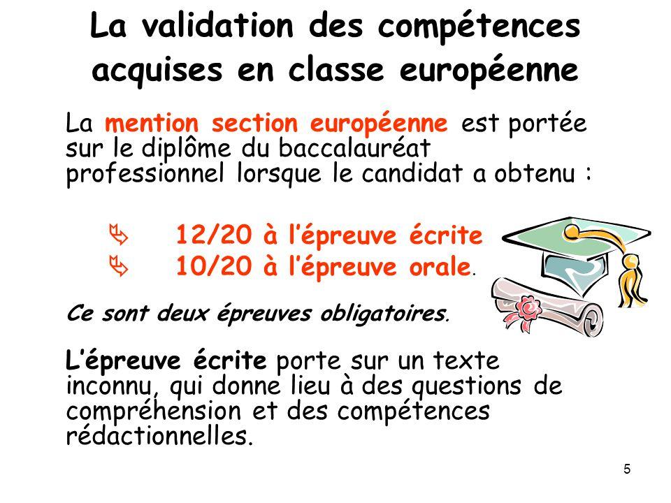 5 La validation des compétences acquises en classe européenne La mention section européenne est portée sur le diplôme du baccalauréat professionnel lo