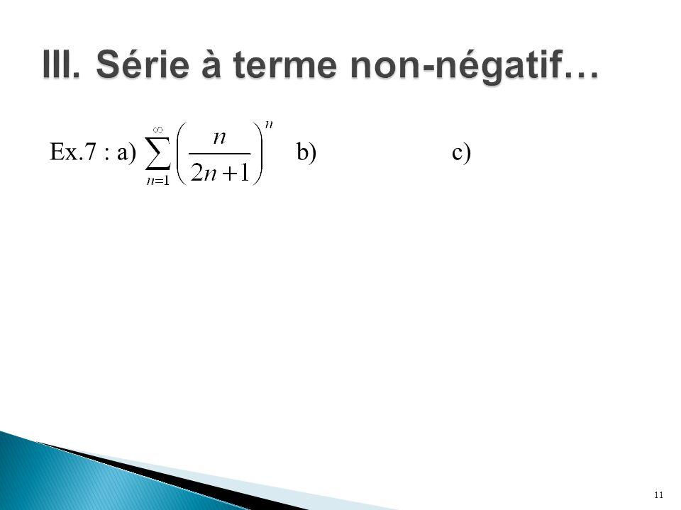 Ex.7 : a) b) c) 11