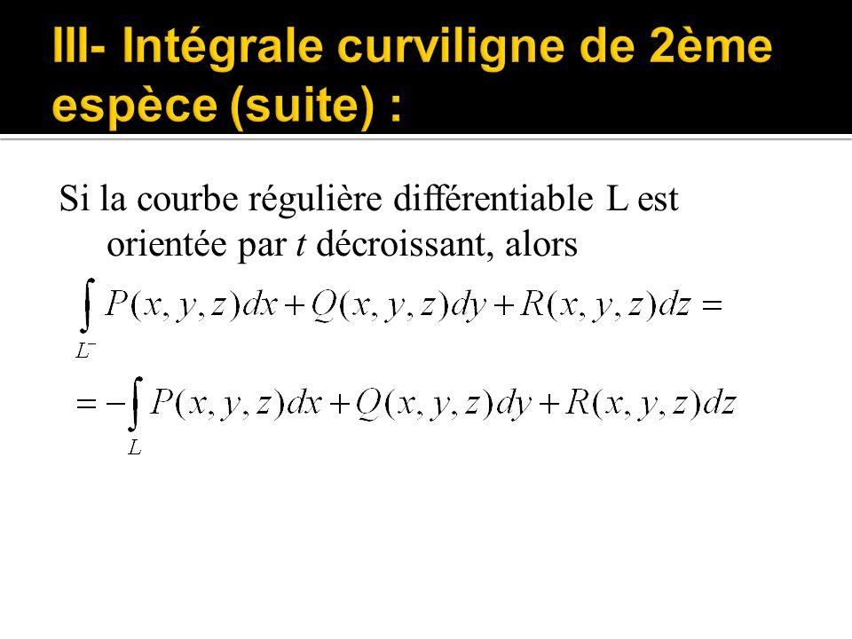 Si la courbe régulière différentiable L est orientée par t décroissant, alors