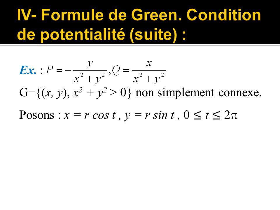 Ex. : G={(x, y), x 2 + y 2 > 0} non simplement connexe. Posons : x = r cos t, y = r sin t, 0 ≤ t ≤ 2 