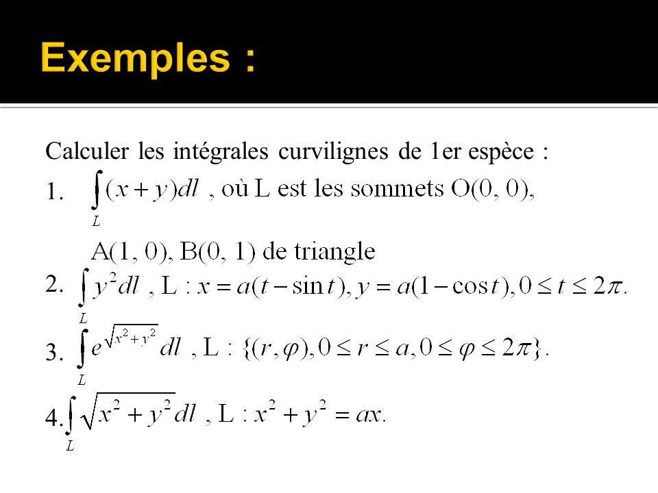Calculer les intégrales curvilignes de 1er espèce : 1. 2. 3. 4.