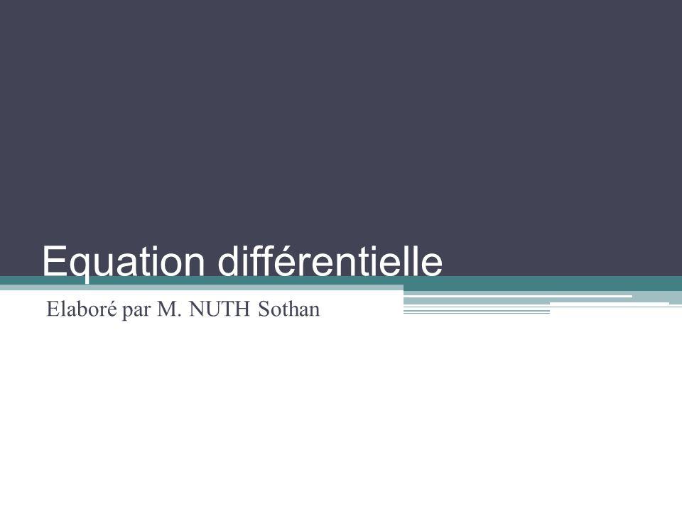 Equation différentielle Elaboré par M. NUTH Sothan