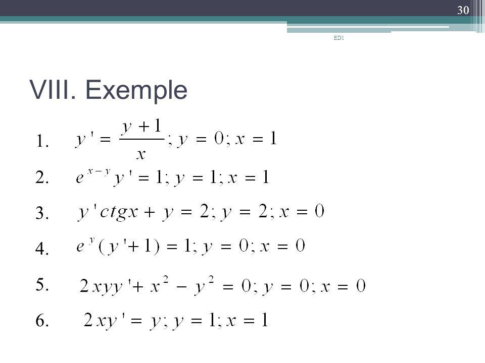 VIII. Exemple 1. 2. 3. 4. 5. 6. 30 ED1