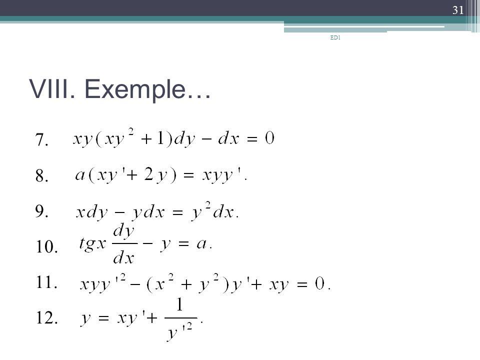 VIII. Exemple… 7. 8. 9. 10. 11. 12. 31 ED1