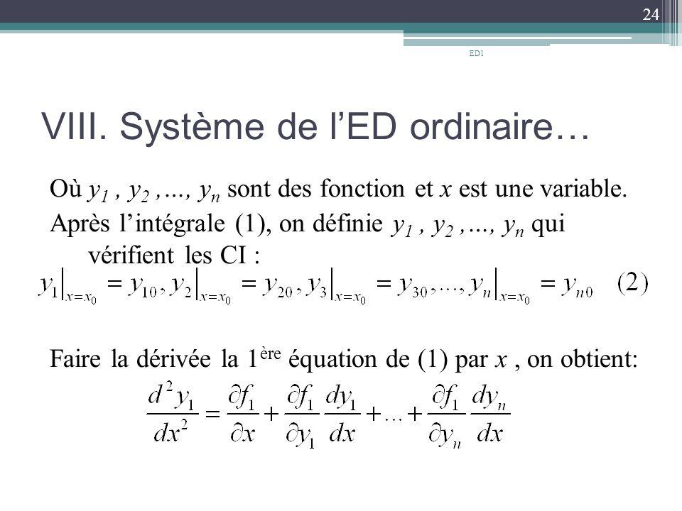 VIII.Système de l'ED ordinaire… Où y 1, y 2,…, y n sont des fonction et x est une variable.