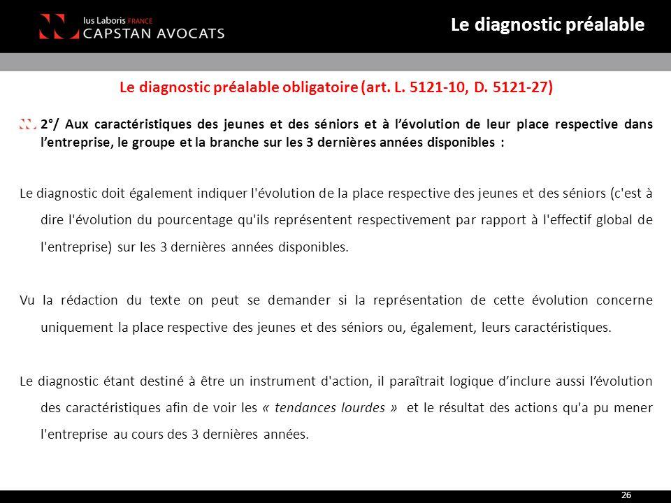 Le diagnostic préalable obligatoire (art. L. 5121-10, D. 5121-27) 2°/ Aux caractéristiques des jeunes et des séniors et à l'évolution de leur place re