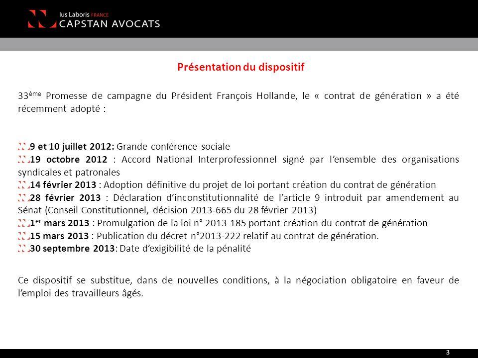 33 ème Promesse de campagne du Président François Hollande, le « contrat de génération » a été récemment adopté : 9 et 10 juillet 2012: Grande confére