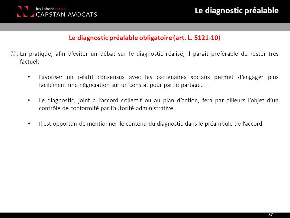 Le diagnostic préalable obligatoire (art. L. 5121-10) En pratique, afin d'éviter un débat sur le diagnostic réalisé, il paraît préférable de rester tr