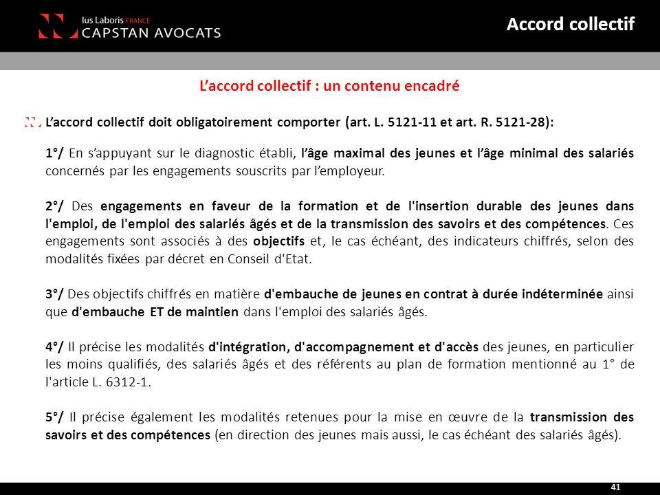 L'accord collectif : un contenu encadré L'accord collectif doit obligatoirement comporter (art. L. 5121-11 et art. R. 5121-28): 1°/ En s'appuyant sur