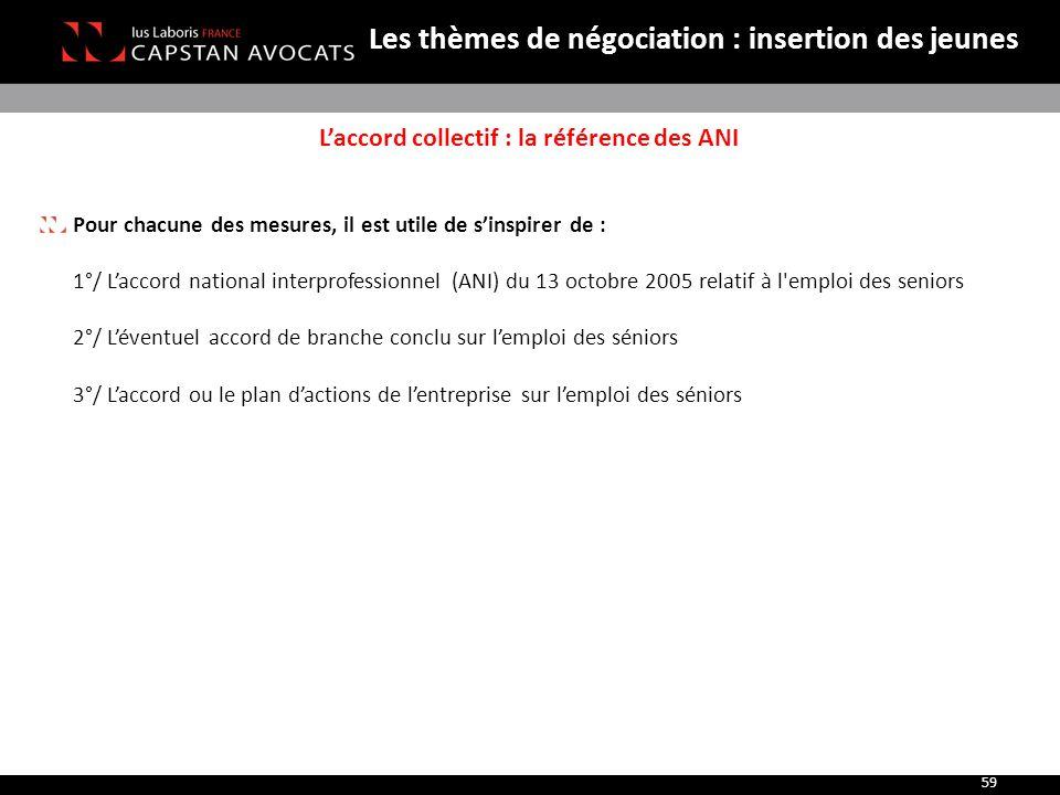 L'accord collectif : la référence des ANI Pour chacune des mesures, il est utile de s'inspirer de : 1°/ L'accord national interprofessionnel (ANI) du