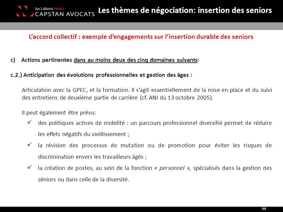 L'accord collectif : exemple d'engagements sur l'insertion durable des seniors c)Actions pertinentes dans au moins deux des cinq domaines suivants: c.