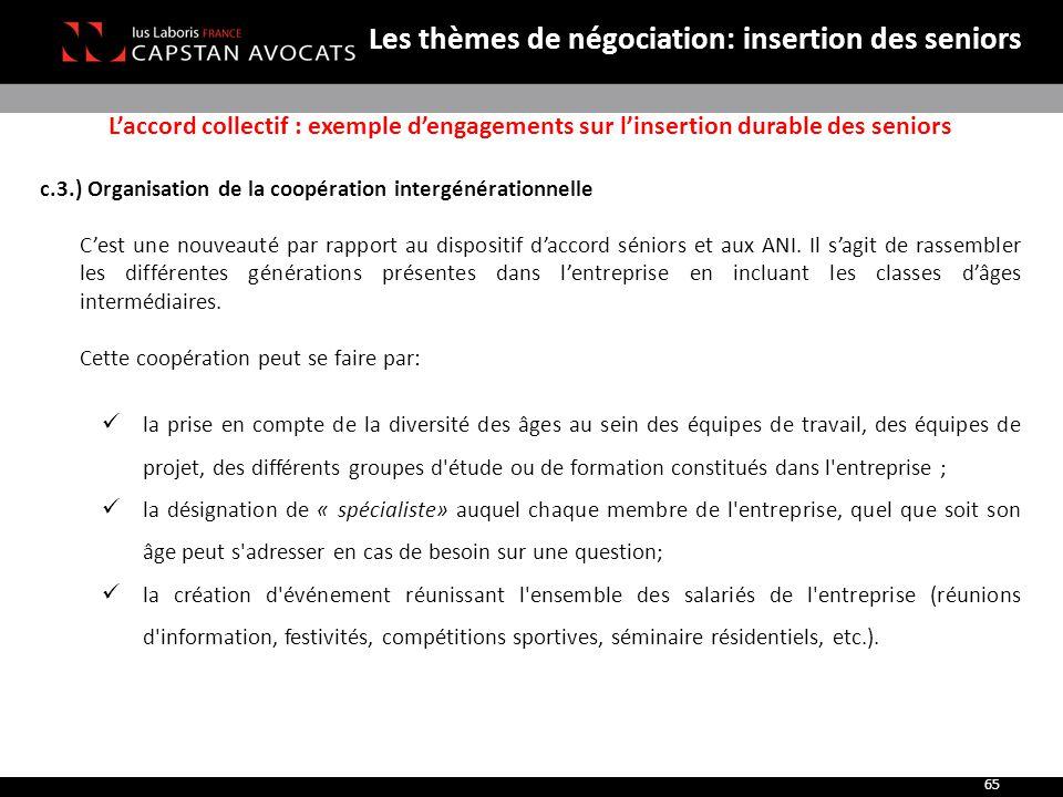 L'accord collectif : exemple d'engagements sur l'insertion durable des seniors c.3.) Organisation de la coopération intergénérationnelle C'est une nou