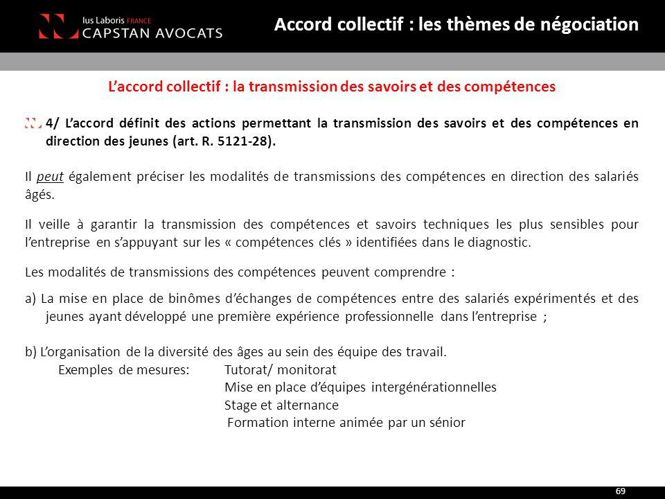L'accord collectif : la transmission des savoirs et des compétences 4/ L'accord définit des actions permettant la transmission des savoirs et des comp