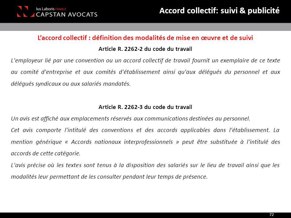 L'accord collectif : définition des modalités de mise en œuvre et de suivi Article R. 2262-2 du code du travail L'employeur lié par une convention ou