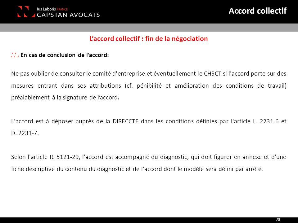 L'accord collectif : fin de la négociation En cas de conclusion de l'accord: Ne pas oublier de consulter le comité d'entreprise et éventuellement le C