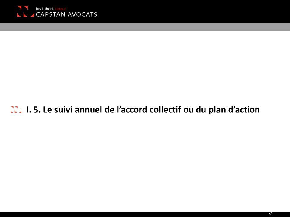 I. 5. Le suivi annuel de l'accord collectif ou du plan d'action 84