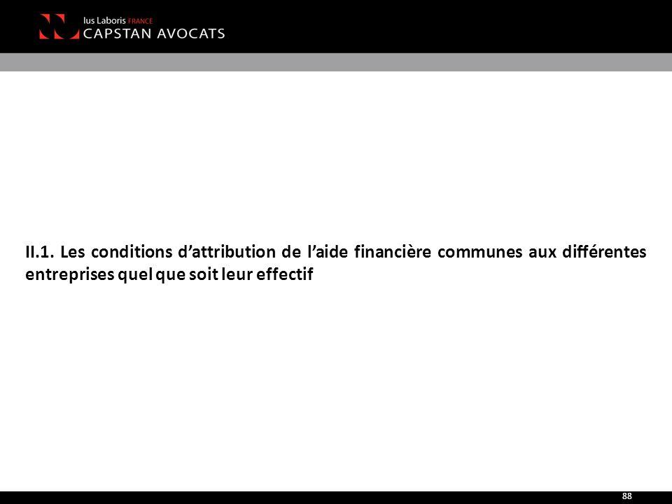 II.1. Les conditions d'attribution de l'aide financière communes aux différentes entreprises quel que soit leur effectif 88