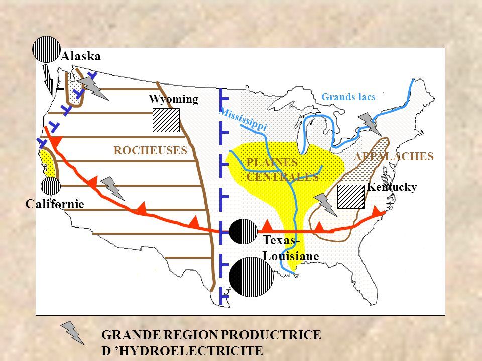 ROCHEUSES Alaska Californie Grands lacs GRANDE REGION PRODUCTRICE D 'HYDROELECTRICITE APPALACHES PLAINES CENTRALES Texas- Louisiane Wyoming Mississippi Kentucky