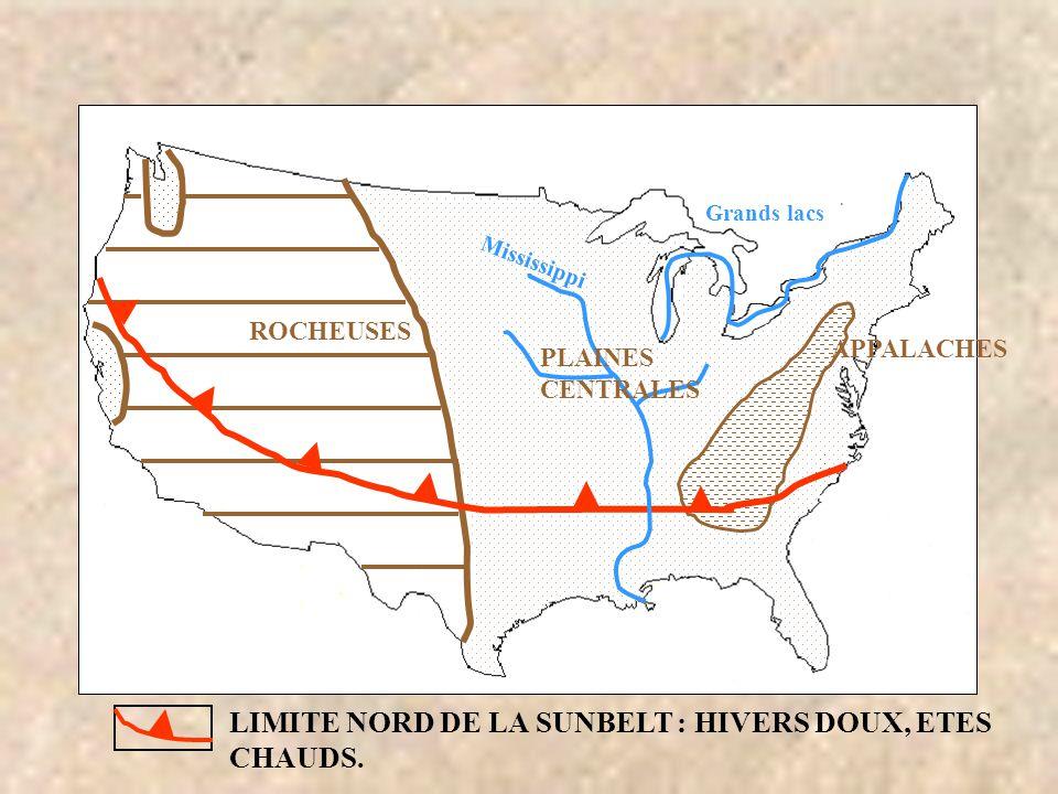 ROCHEUSES LIMITE NORD DE LA SUNBELT : HIVERS DOUX, ETES CHAUDS. Grands lacs Mississippi APPALACHES PLAINES CENTRALES