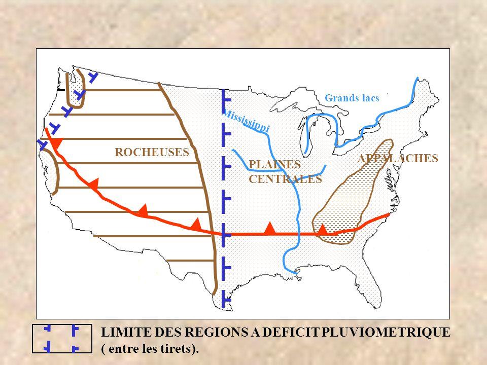 ROCHEUSES Grands lacs APPALACHES PLAINES CENTRALES Mississippi LIMITE DES REGIONS A DEFICIT PLUVIOMETRIQUE ( entre les tirets).