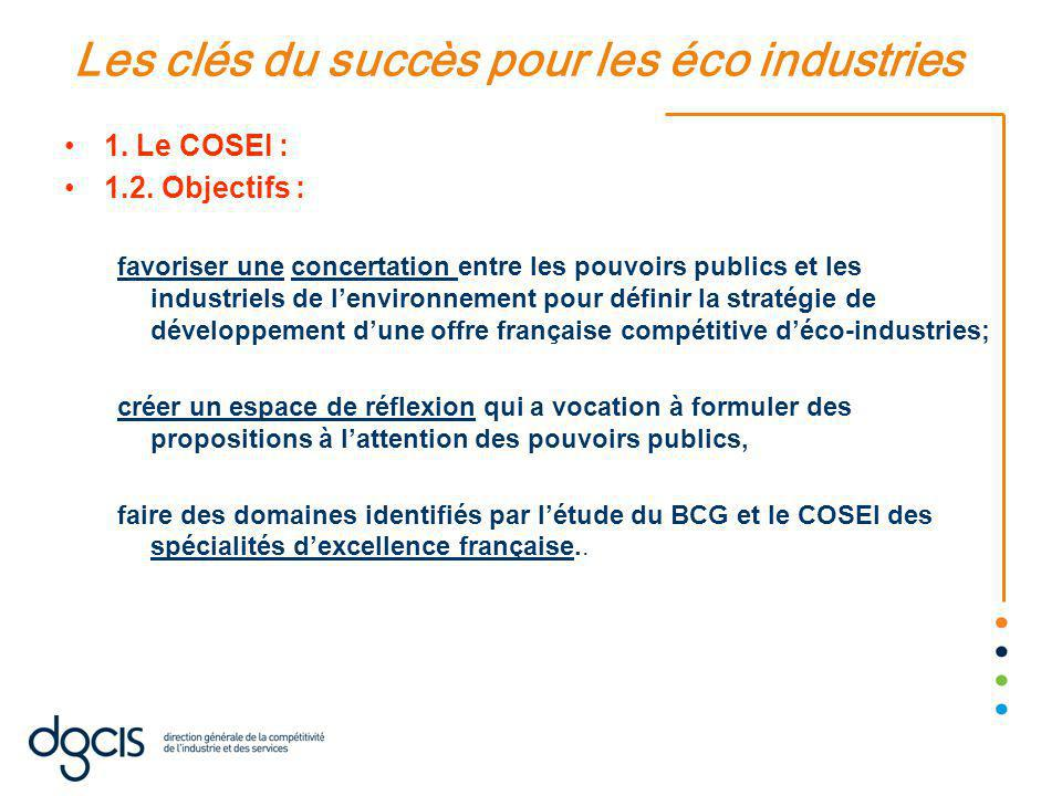 Les clés du succès pour les éco industries 1.Le COSEI : 1.2.