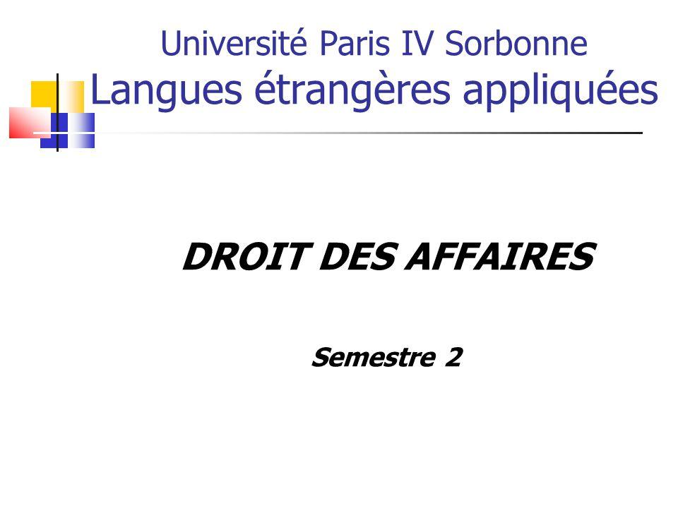 Université Paris IV Sorbonne Langues étrangères appliquées DROIT DES AFFAIRES Semestre 2