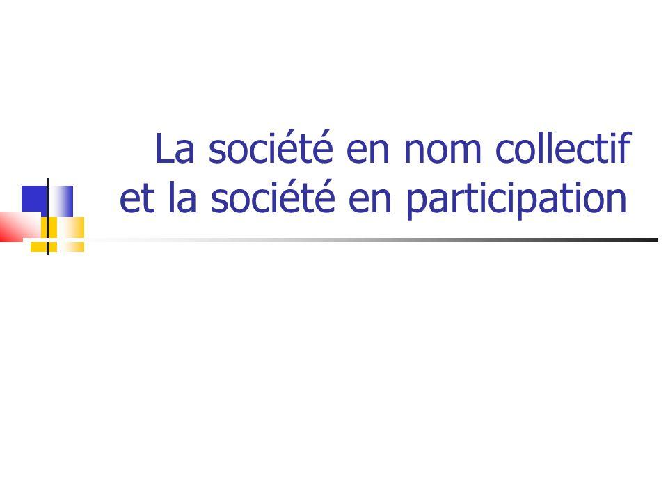 La société en nom collectif et la société en participation
