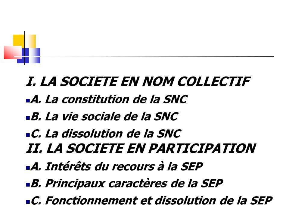 I.LA SOCIETE EN NOM COLLECTIF A.